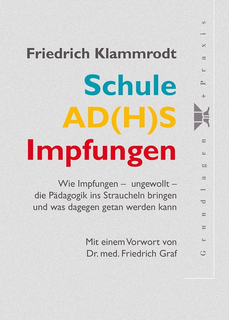 Friedrich Klammrodt - Schule, Ad(h)s, Impfungen